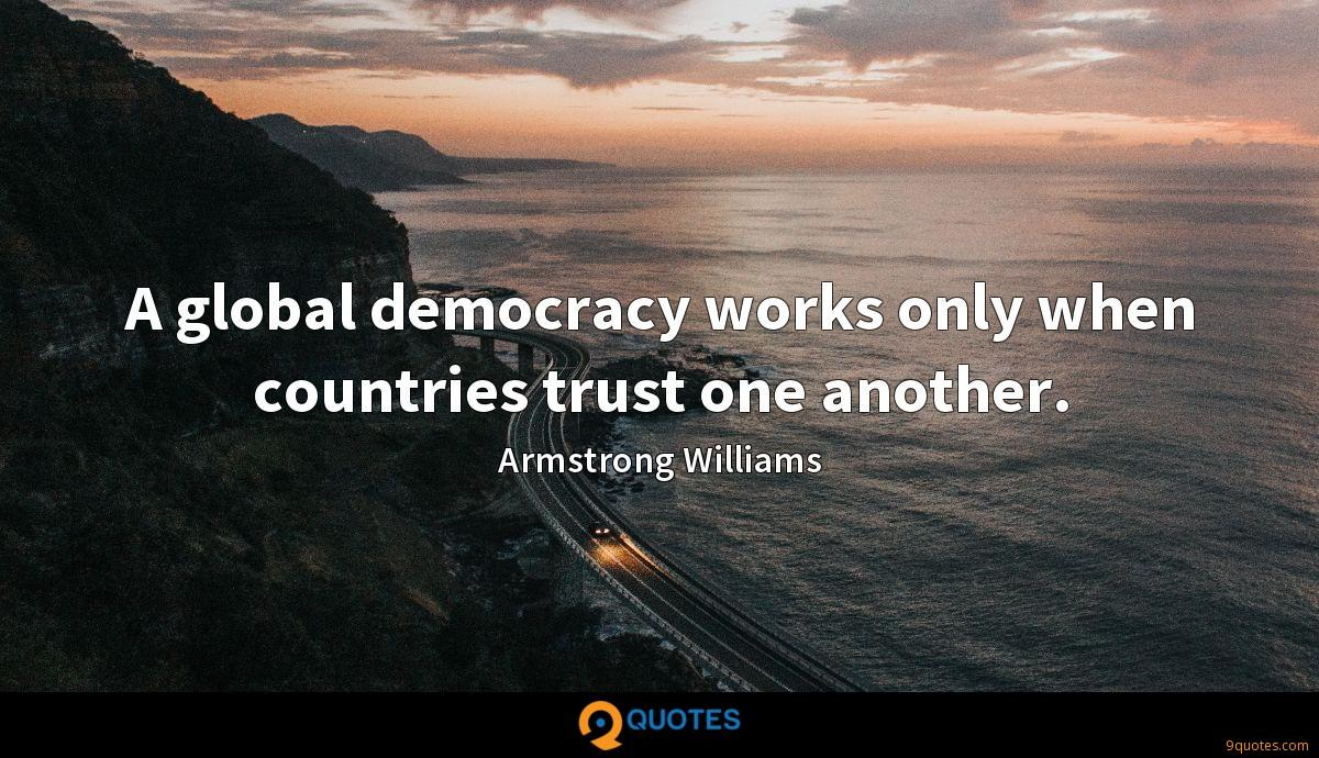 A global democracy works only when countries trust one another.