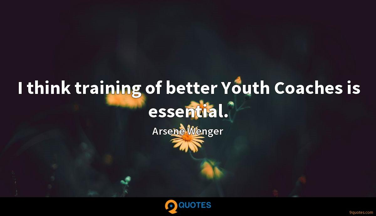 I think training of better Youth Coaches is essential.