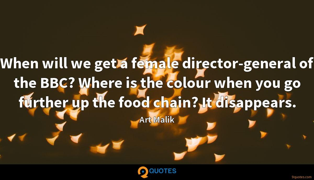 When will we get a female director-general of the BBC? Where is the colour when you go further up the food chain? It disappears.