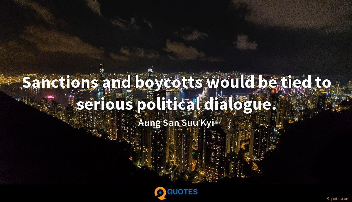 Sanctions and boycotts would be tied to serious political dialogue.