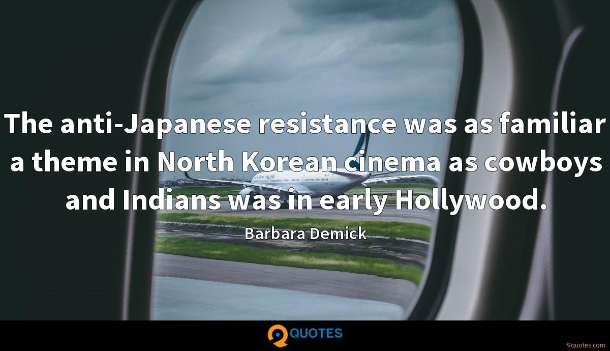 The anti-Japanese resistance was as familiar a theme in North Korean cinema as cowboys and Indians was in early Hollywood.
