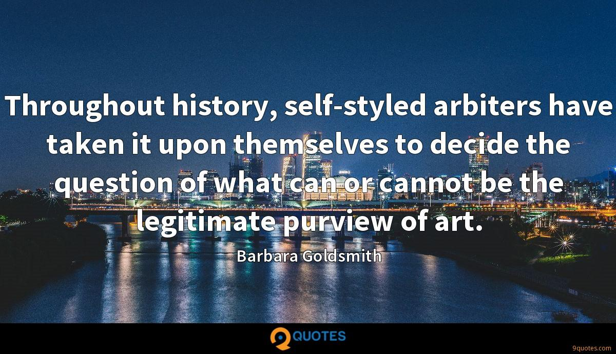 Throughout history, self-styled arbiters have taken it upon themselves to decide the question of what can or cannot be the legitimate purview of art.
