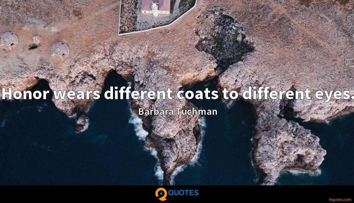 Honor wears different coats to different eyes.