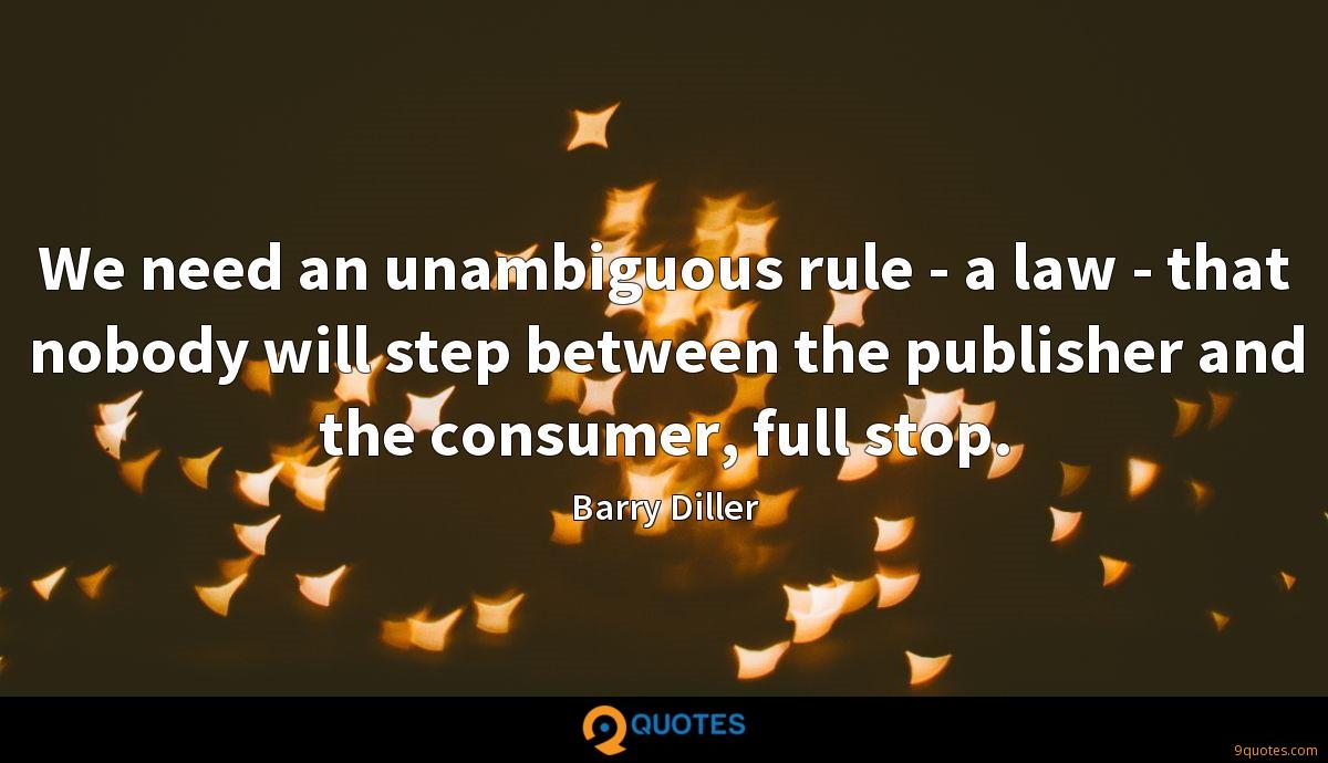 We need an unambiguous rule - a law - that nobody will step between the publisher and the consumer, full stop.
