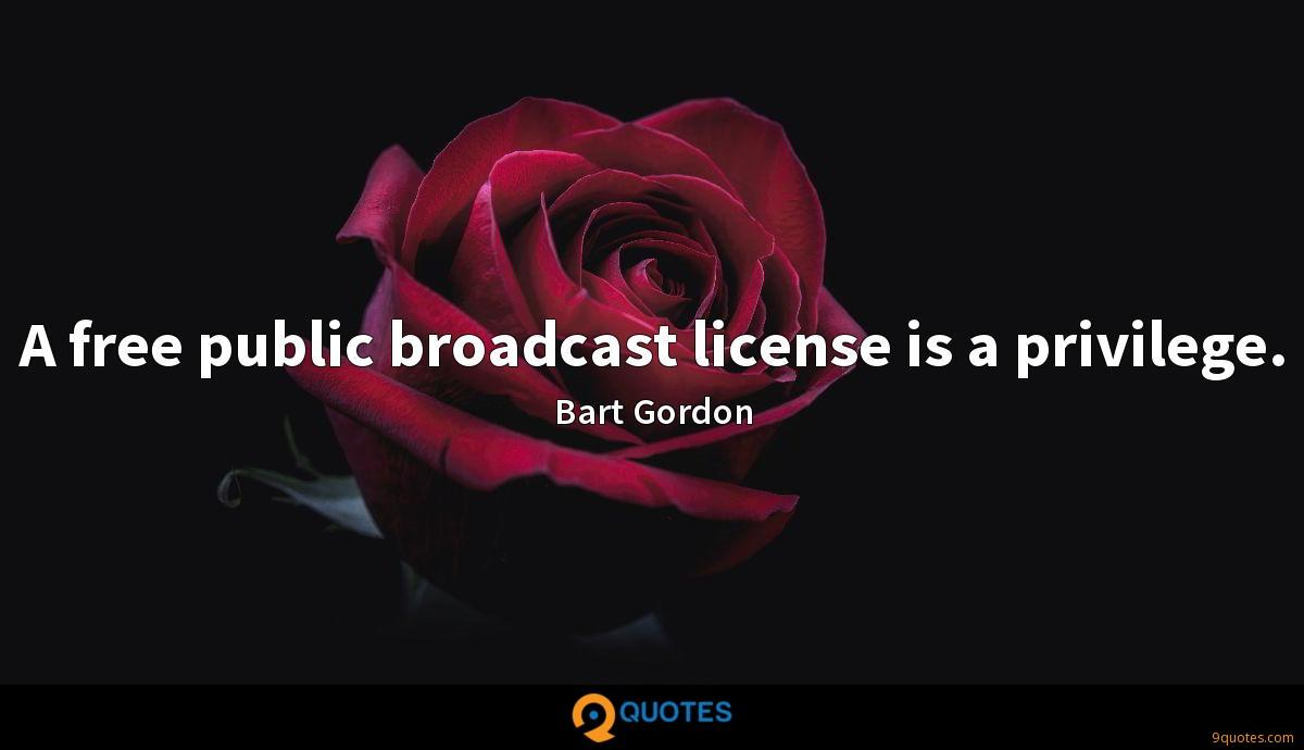 A free public broadcast license is a privilege.