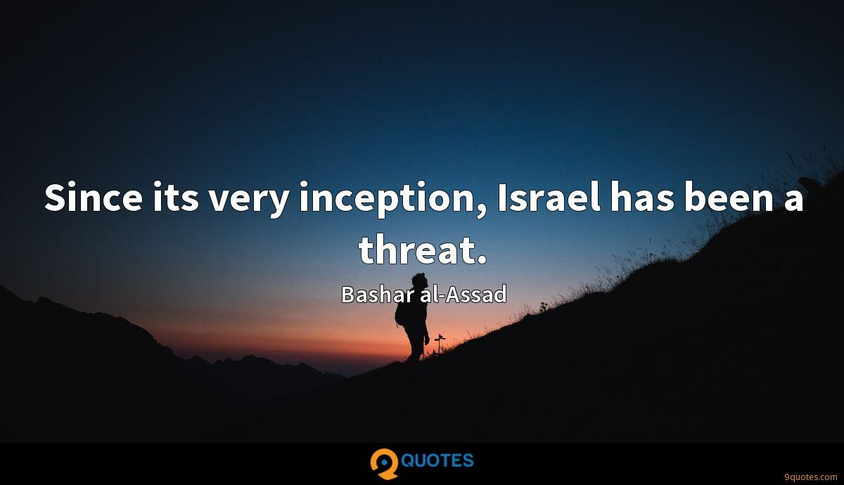 Since its very inception, Israel has been a threat.