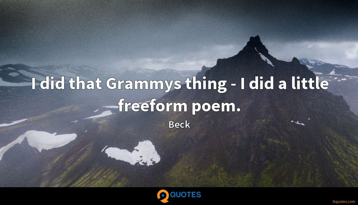 I did that Grammys thing - I did a little freeform poem.