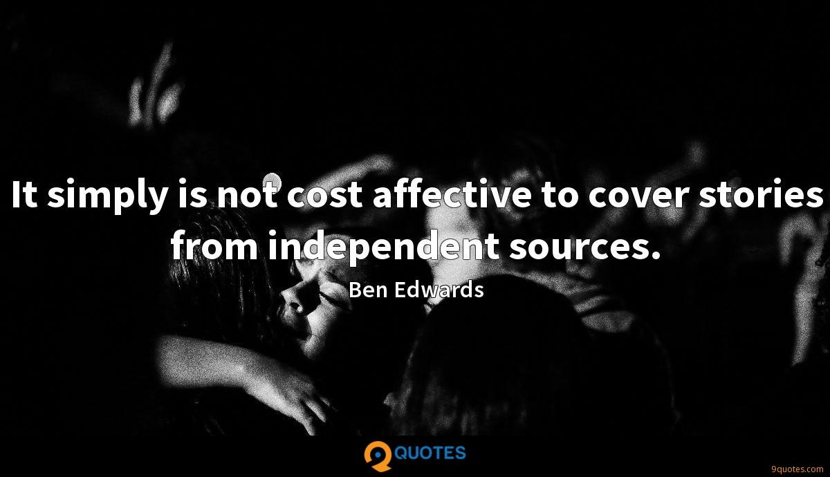 It simply is not cost affective to cover stories from independent sources.