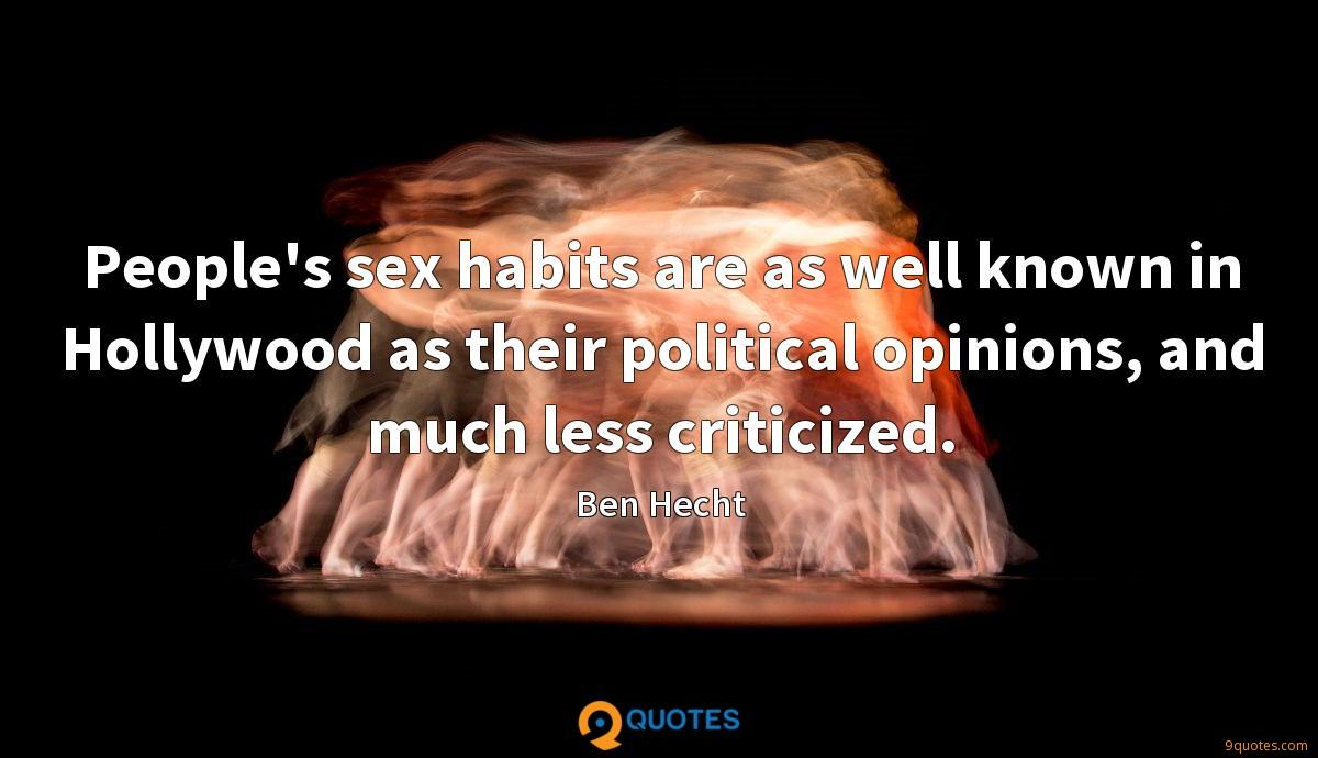 People's sex habits are as well known in Hollywood as their political opinions, and much less criticized.