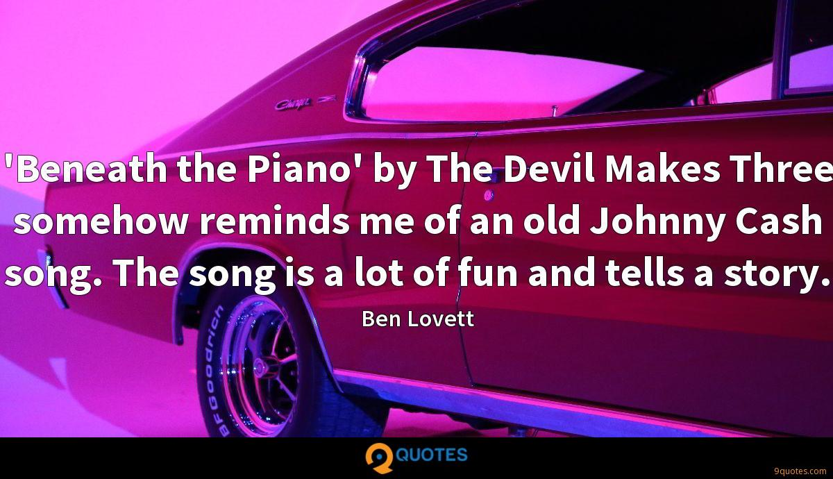 'Beneath the Piano' by The Devil Makes Three somehow reminds me of an old Johnny Cash song. The song is a lot of fun and tells a story.