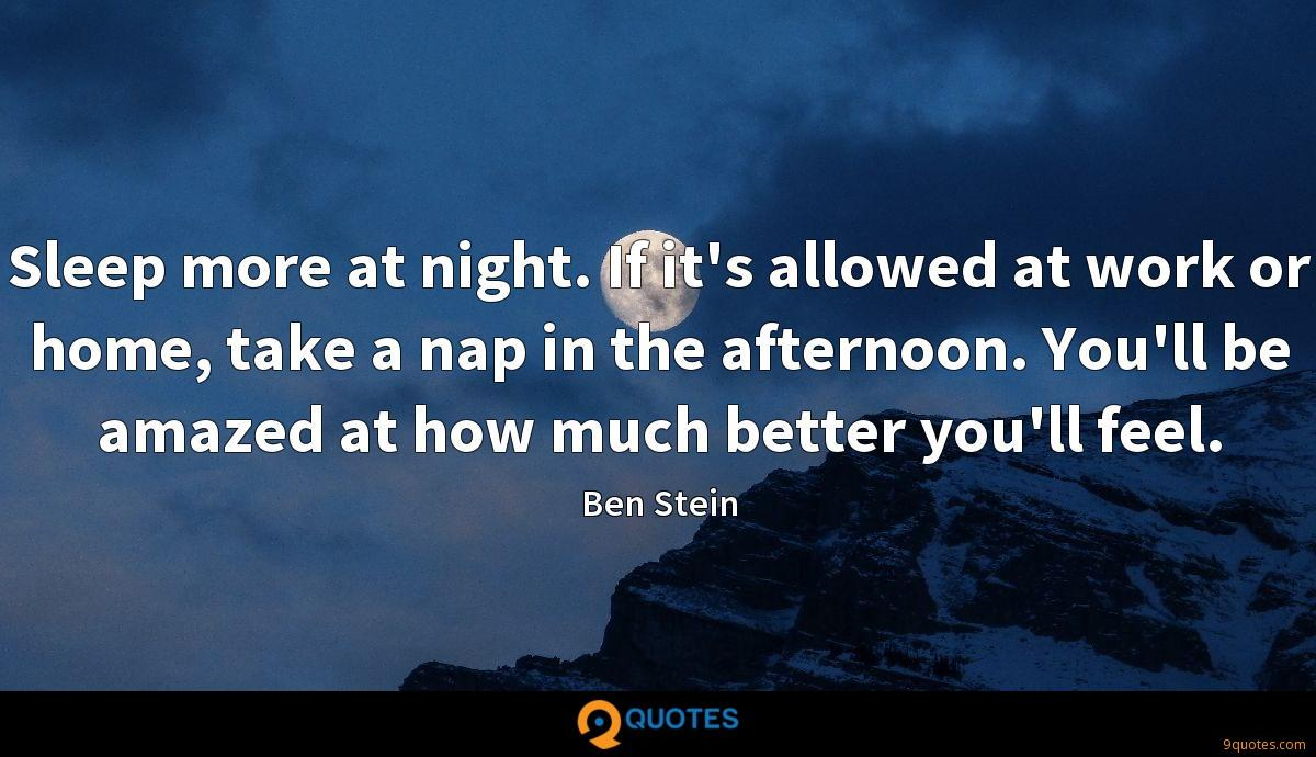 Sleep more at night. If it's allowed at work or home, take a nap in the afternoon. You'll be amazed at how much better you'll feel.