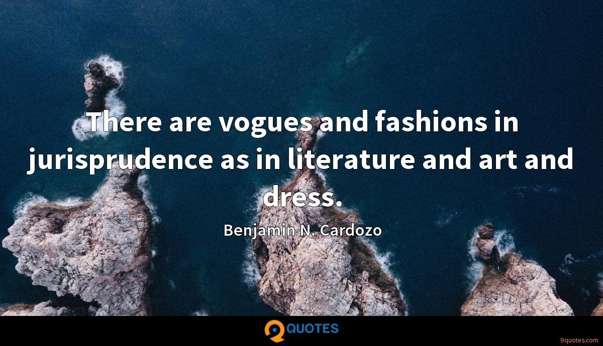 There are vogues and fashions in jurisprudence as in literature and art and dress.