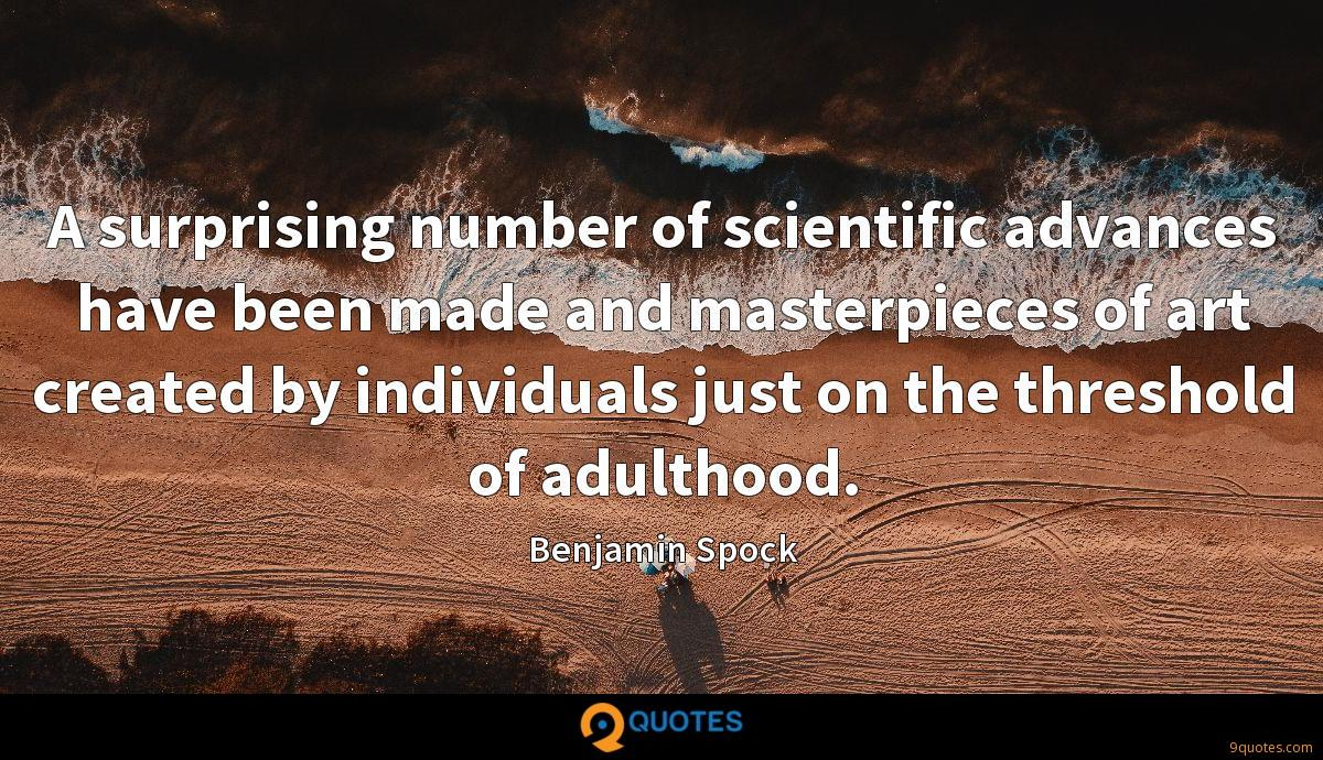A surprising number of scientific advances have been made and masterpieces of art created by individuals just on the threshold of adulthood.
