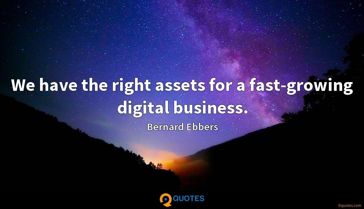 We have the right assets for a fast-growing digital business.