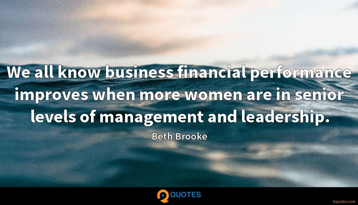 We all know business financial performance improves when more women are in senior levels of management and leadership.