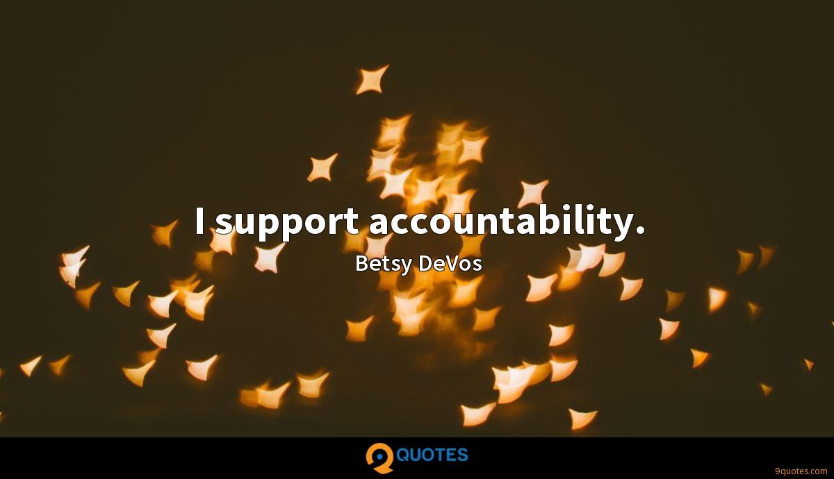 I support accountability.