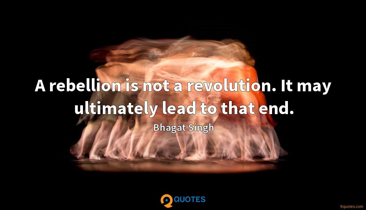 A rebellion is not a revolution. It may ultimately lead to that end.