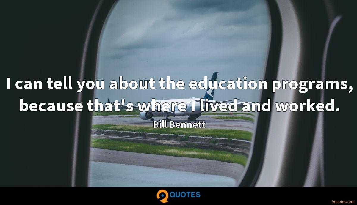 I can tell you about the education programs, because that's where I lived and worked.