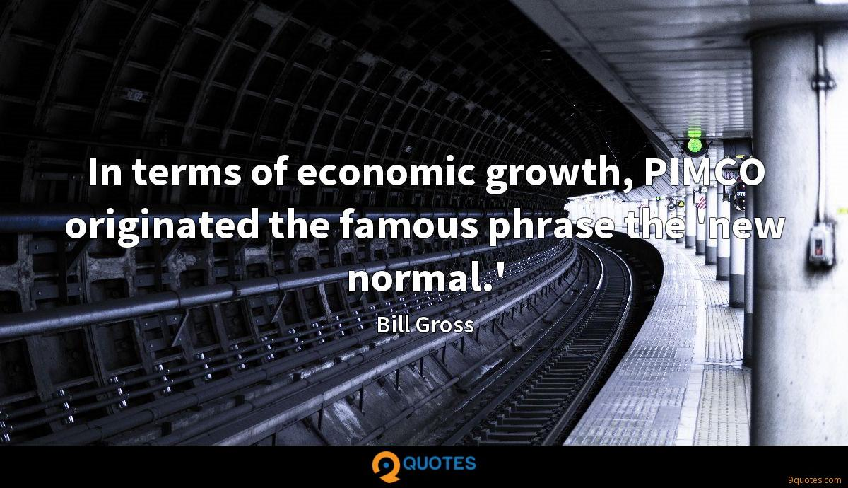 In Terms Of Economic Growth Pimco Originated The Famous Phrase