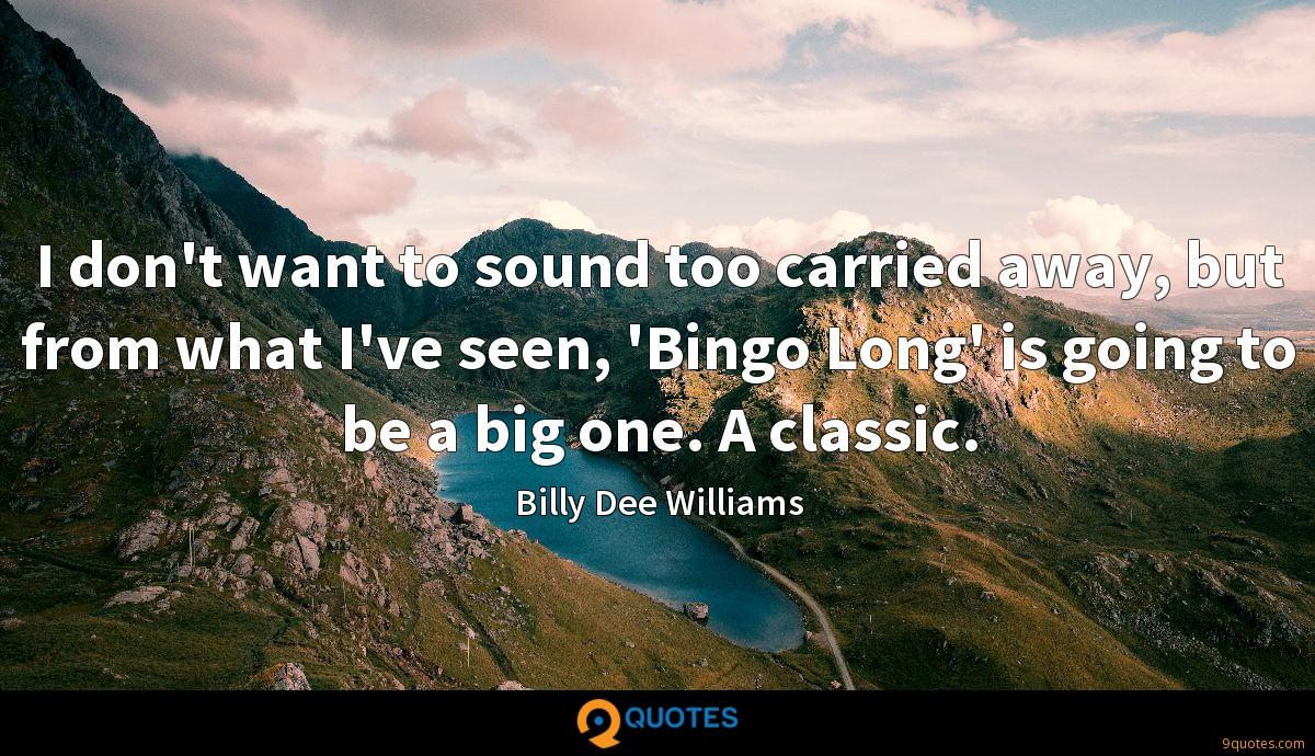 I don't want to sound too carried away, but from what I've seen, 'Bingo Long' is going to be a big one. A classic.