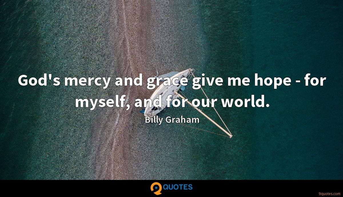 God\'s mercy and grace give me hope - for myself, and for ...