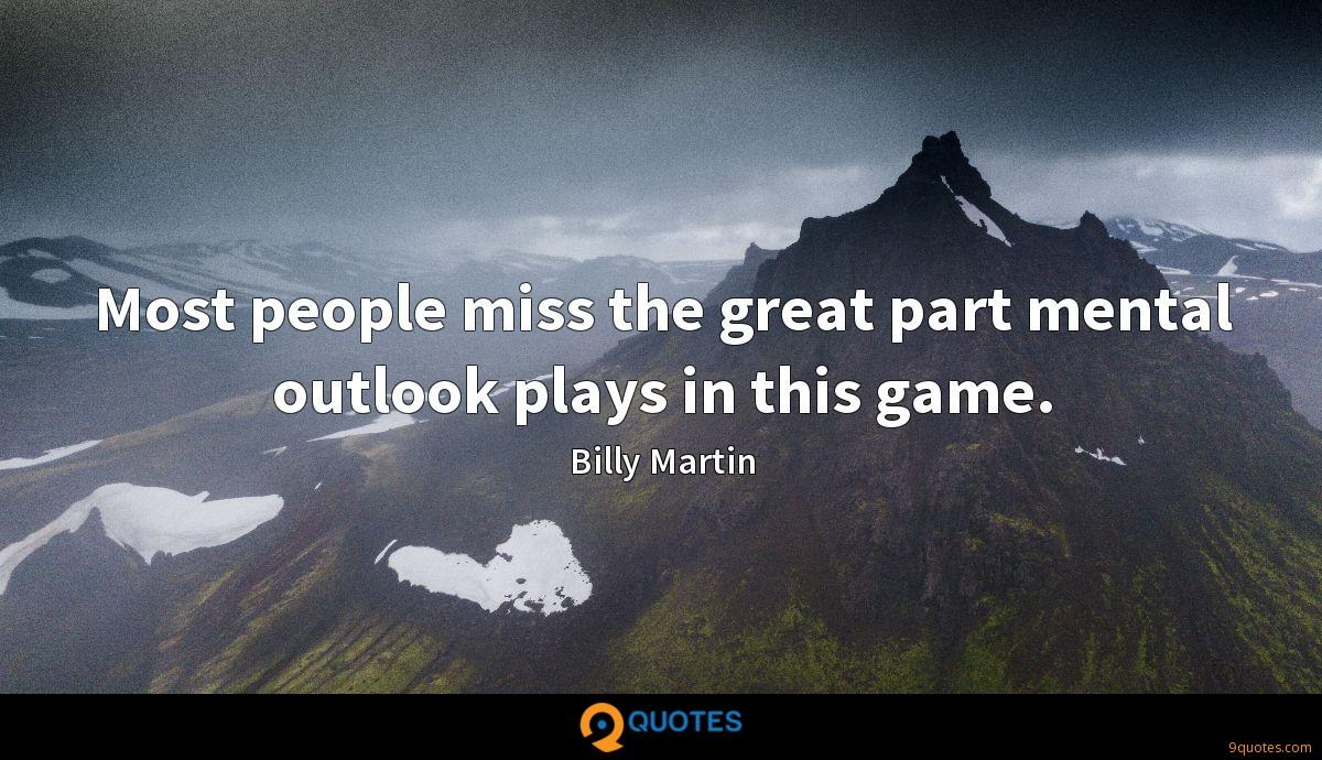 Most people miss the great part mental outlook plays in this game.