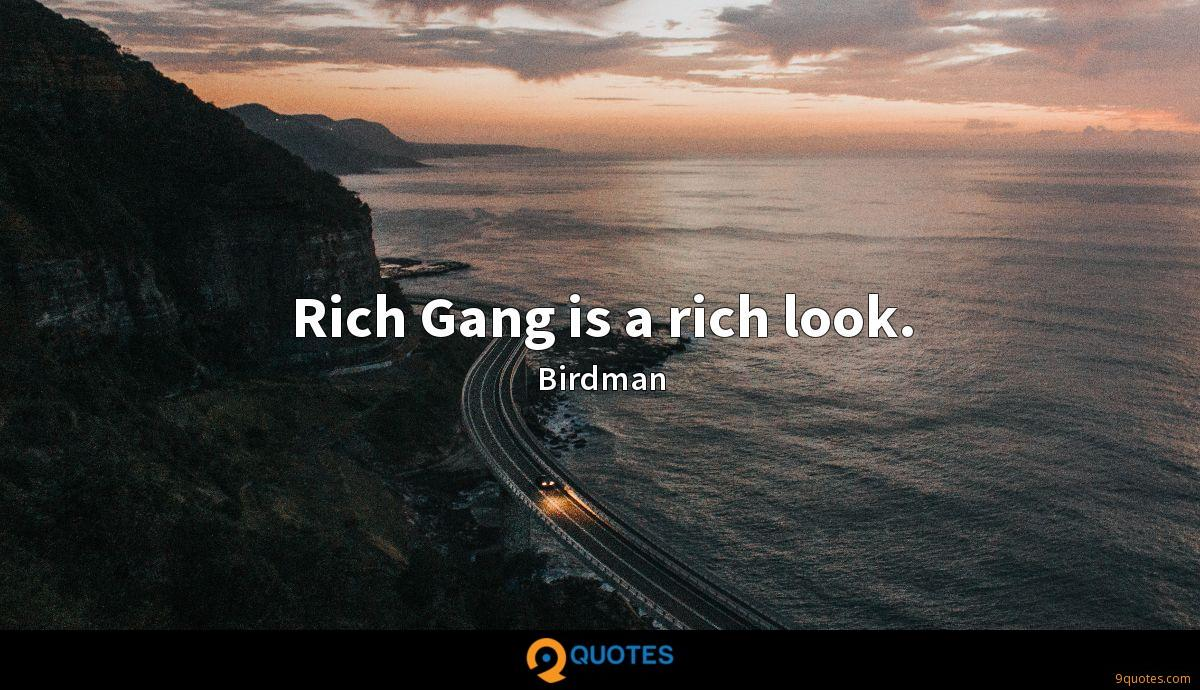 Rich Gang is a rich look.