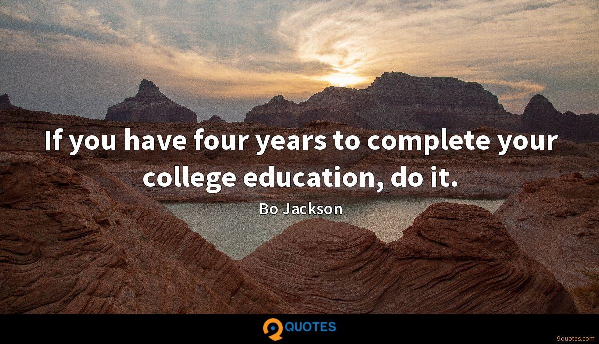 If you have four years to complete your college education, do it.