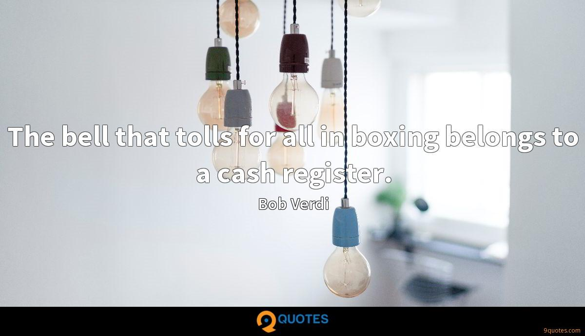 The bell that tolls for all in boxing belongs to a cash register.