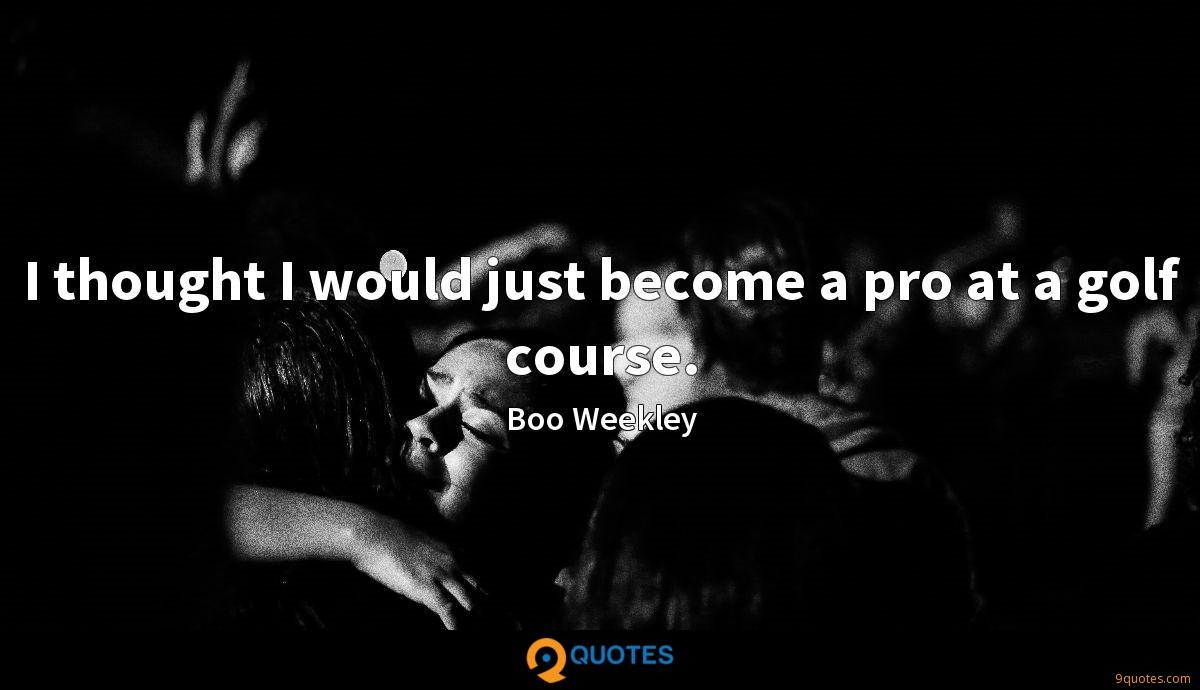 Boo Weekley quotes