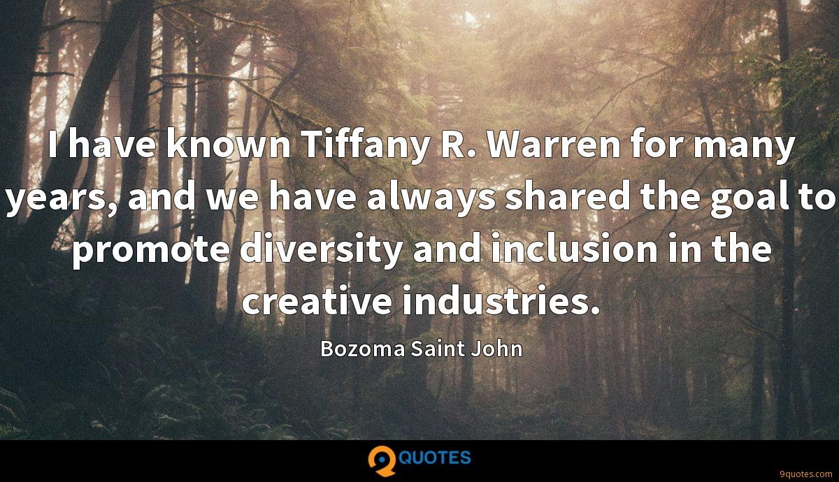 I have known Tiffany R. Warren for many years, and we have always shared the goal to promote diversity and inclusion in the creative industries.