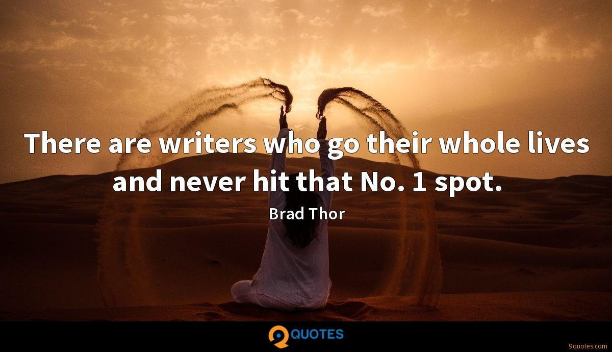 There are writers who go their whole lives and never hit that No. 1 spot.