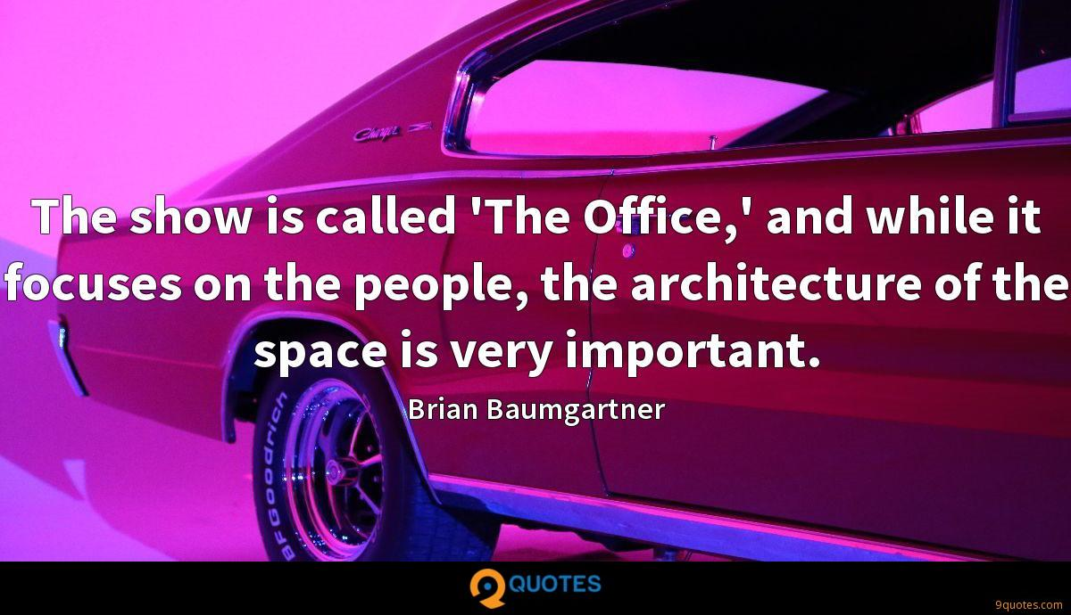 The show is called 'The Office,' and while it focuses on the people, the architecture of the space is very important.