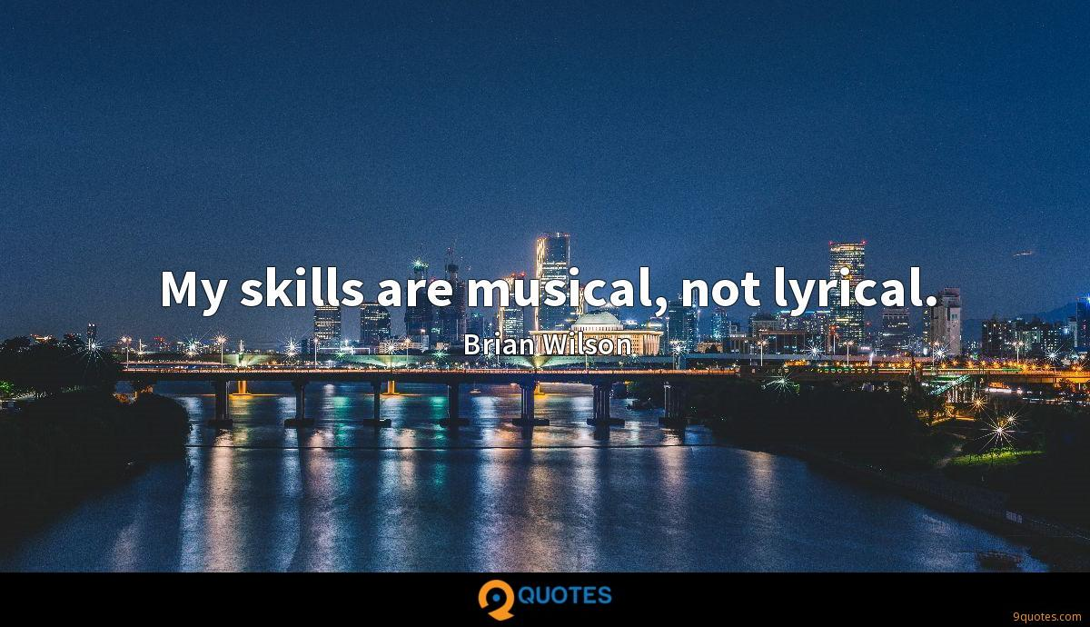 My skills are musical, not lyrical.