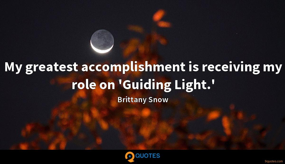 My greatest accomplishment is receiving my role on 'Guiding Light.'