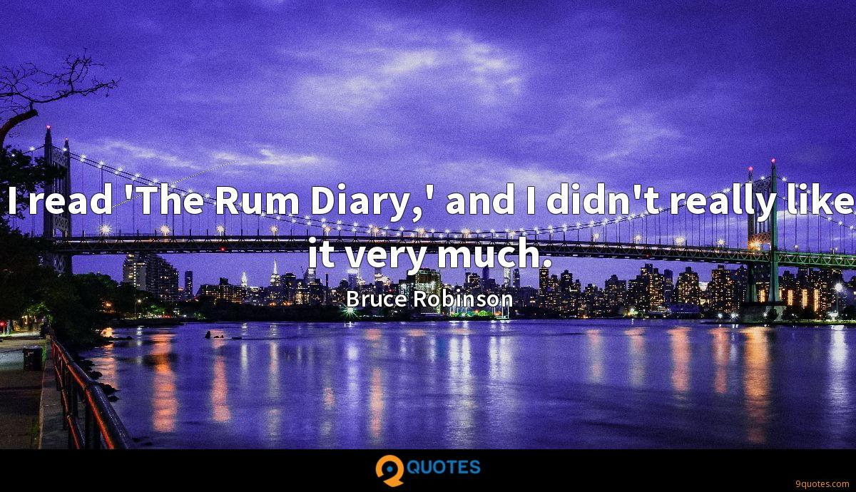 I read 'The Rum Diary,' and I didn't really like it very much.