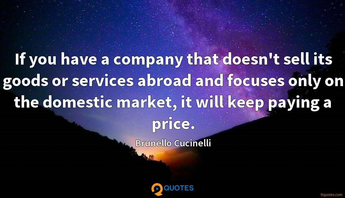 If you have a company that doesn't sell its goods or services abroad and focuses only on the domestic market, it will keep paying a price.