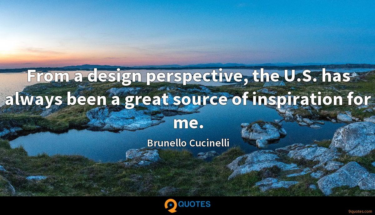 From a design perspective, the U.S. has always been a great source of inspiration for me.
