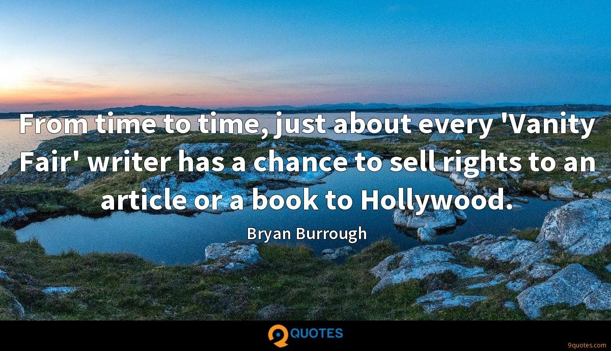 From time to time, just about every 'Vanity Fair' writer has a chance to sell rights to an article or a book to Hollywood.