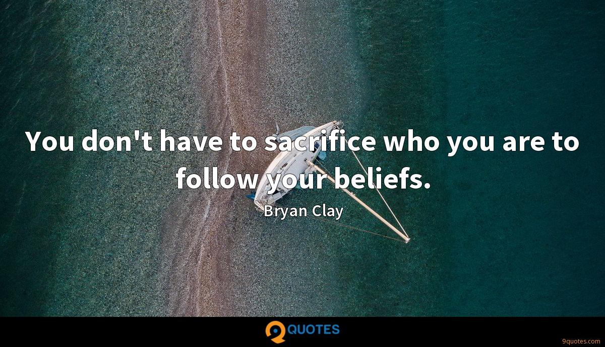 You don't have to sacrifice who you are to follow your beliefs.