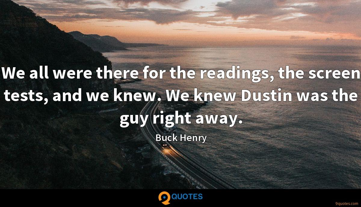 We all were there for the readings, the screen tests, and we knew. We knew Dustin was the guy right away.