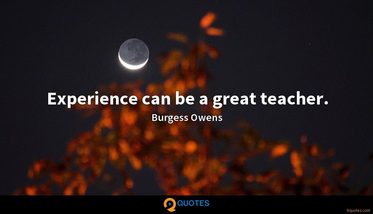 Experience can be a great teacher.