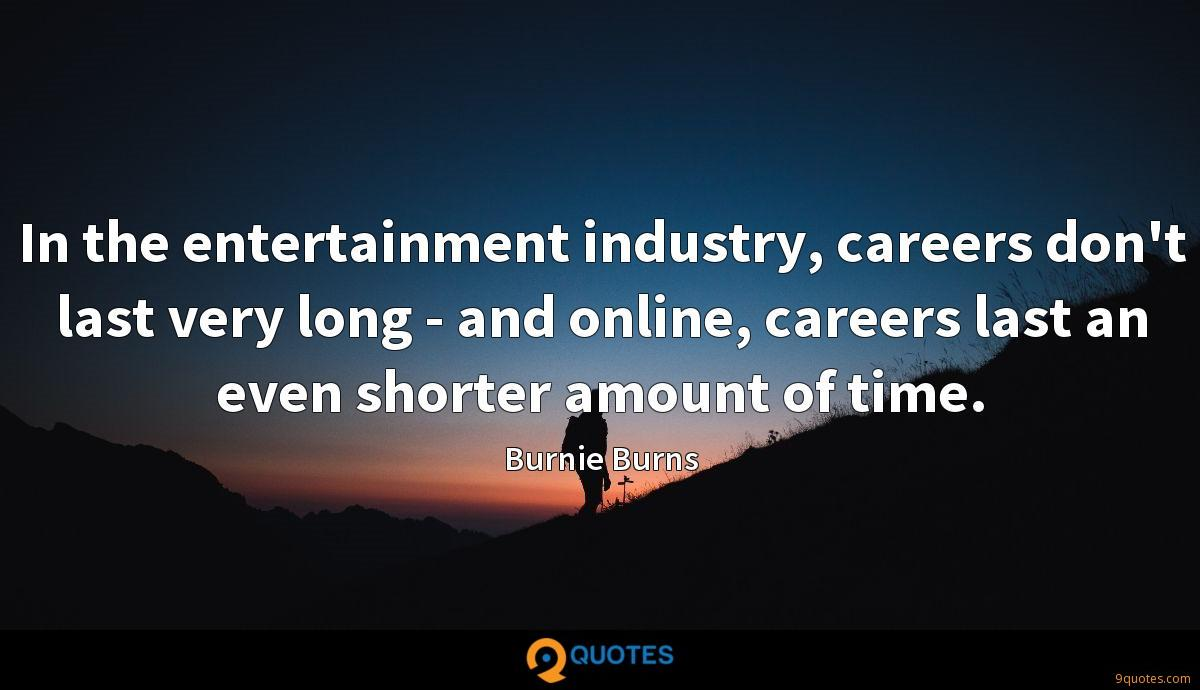 In the entertainment industry, careers don't last very long - and online, careers last an even shorter amount of time.