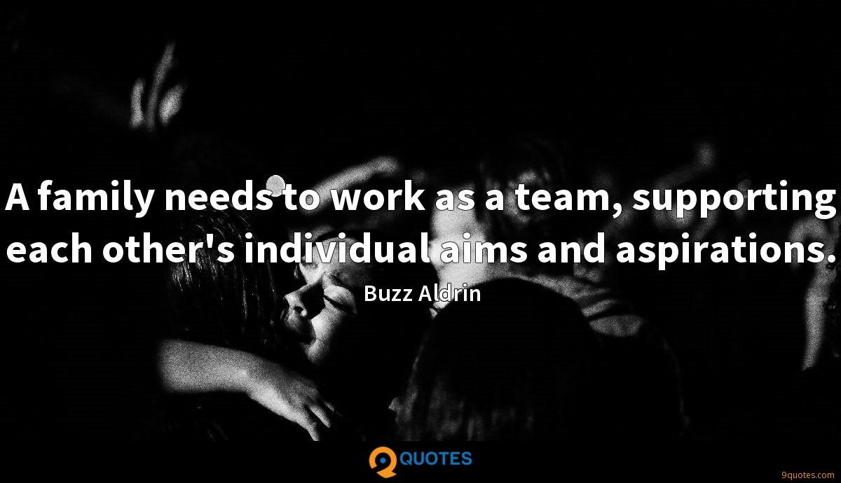 a family needs to work as a team supporting each other buzz