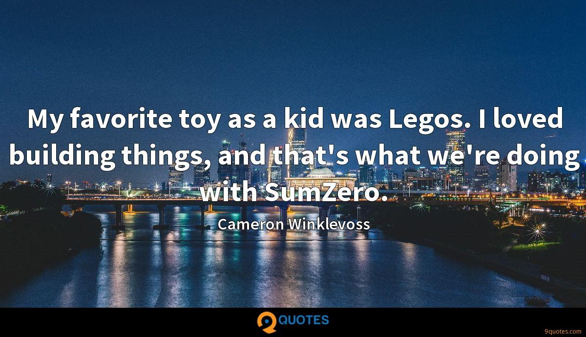 My favorite toy as a kid was Legos. I loved building things, and that's what we're doing with SumZero.