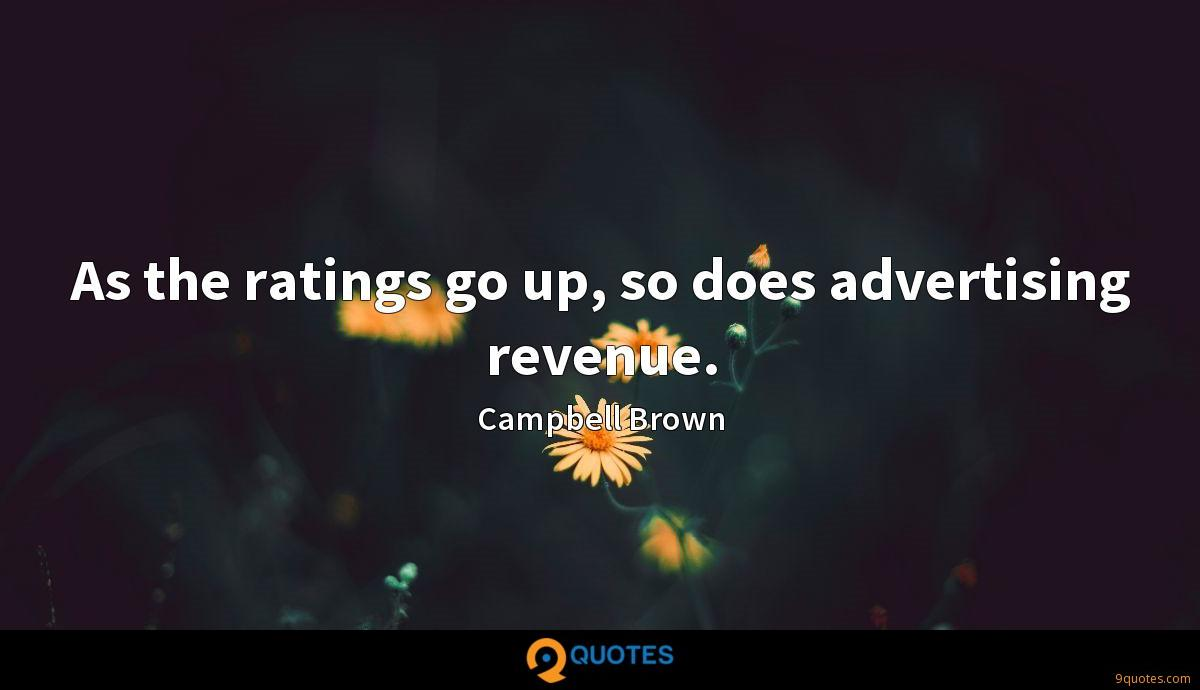As the ratings go up, so does advertising revenue.