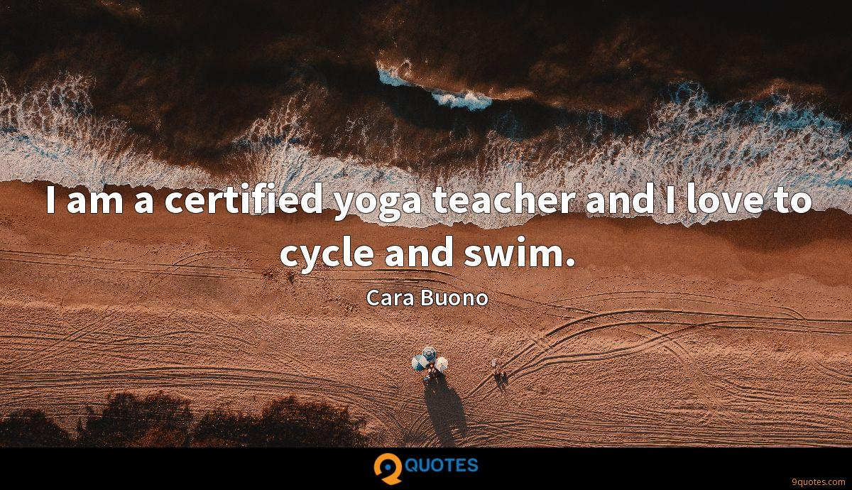 I am a certified yoga teacher and I love to cycle and swim.