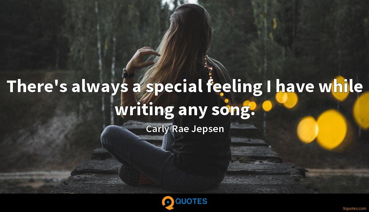 There's always a special feeling I have while writing any song.