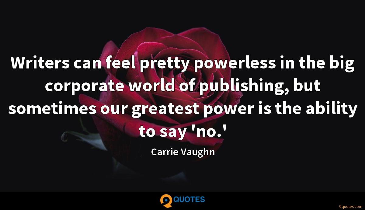 Writers can feel pretty powerless in the big corporate world of publishing, but sometimes our greatest power is the ability to say 'no.'