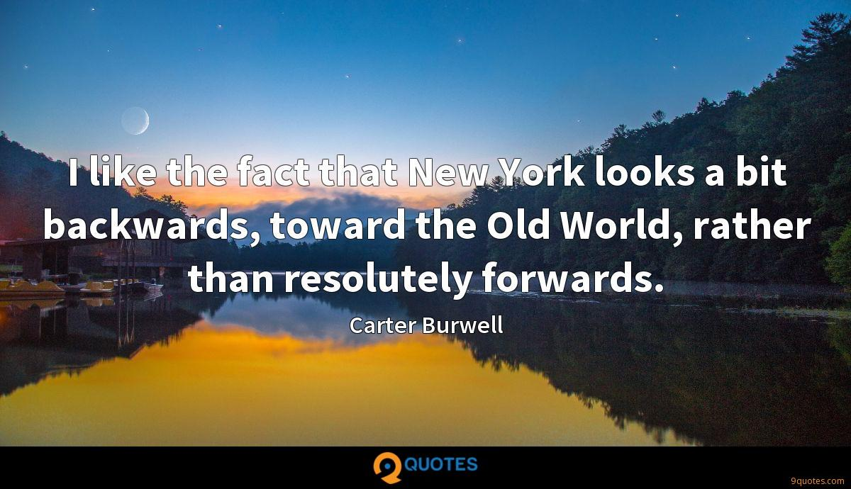 I like the fact that New York looks a bit backwards, toward the Old World, rather than resolutely forwards.